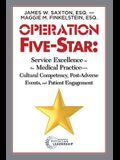 Operation Five-Star: Service Excellence in the Medical Practice -- Cultural Competency, Post-Adverse, Events, and Patient Engagement