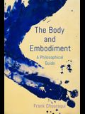 The Body and Embodiment: A Philosophical Guide