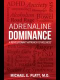 Adrenaline Dominance: A Revolutionary Approach to Wellness