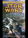 Battle Surgeons: Star Wars Legends (Medstar, Book I)