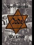 Nevertheless We Lived