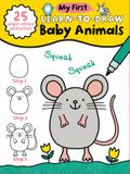 My First Learn-To-Draw: Baby Animals: (how to Draw for Kids with Easy Wipe Clean Pages + Dry Erase Marker!)