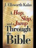 A Hop, Skip, and a Jump Through the Bible