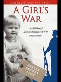 A Girls War: A Childhood Lost in Britain's WWII Evacuation