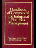 Handbook of Commercial and Industrial Facilities Management