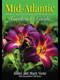 Mid-Atlantic Gardener's Guide: Delaware, Maryland, Virginia, and Washington D.C.