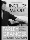 Include Me Out: My Life from Goldwyn to Broadway