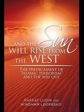 . . . and the Sun Will Rise from the West: The Predicament of Islamic Terrorism and the Way Out