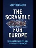 The Scramble for Europe: Young Africa on Its Way to the Old Continent