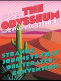 The Odysseum: Strange Journeys That Obliterated Convention