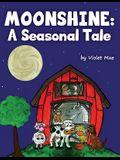 Moonshine: A Seasonal Tale