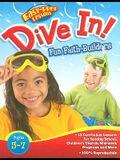 Dive In!: Fun Faith Builders