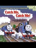 Catch Me, Catch Me!: A Thomas the Tank Engine Story