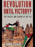 Revolution Until Victory?: The Politics and History of the PLO