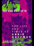 For the Hell of It: Life and Times of Abbie Hoffman