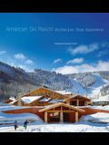 American Ski Resort: Architecture, Style, Experience