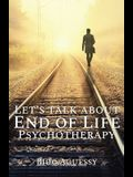 Let's Talk About End of Life Psychotherapy