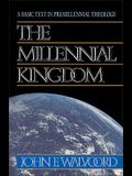 The Millennial Kingdom: A Basic Text in Premillennial Theology