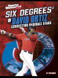 Six Degrees of David Ortiz: Connecting Baseball Stars