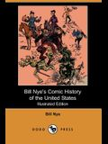 Bill Nye's Comic History of the United States (Illustrated Edition) (Dodo Press)