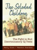 The Soledad Children: The Fight to End Discriminatory IQ Tests