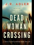 Dead Woman Crossing: A totally heart-stopping crime thriller