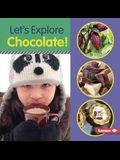 Let's Explore Chocolate!