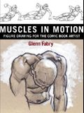 Muscles in Motion : Figure Drawing for the Comic Book Artist