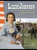Lizzie Johnson (Spanish Version) (La Historia de Texas (Texas History)): Vaquera Texana (Texan Cowgirl)