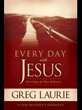 Every Day With Jesus:  First Steps for New Believers (A New Believer's Resource)