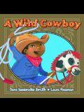 A A Wild Cowboy: Wild Cowboy