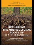 Reclaiming the Multicultural Roots of U.S. Curriculum: Communities of Color and Official Knowledge in Education