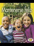 Mantenerse Feliz (Staying Happy (Libros Para Avanzar)) (Spanish Edition)
