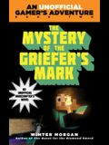 The Mystery of the Griefer's Mark: An Unofficial Gamer''s Adventure, Book Two