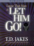 Loose That Man & Let Him Go