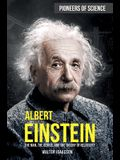 Albert Einstein: The Man, the Genius, and the Theory of Relativity