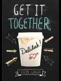 Get It Together, Delilah!: (Young Adult Novels for Teens, Books about Female Friendship, Funny Books)