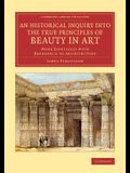 An Historical Inquiry into the True Principles of Beauty in Art