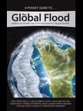 A Pocket Guide To... the Global Flood: A Biblical and Scientific Look at the Catastrophe That Changed the Earth
