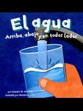 El Agua: Arriba, Abajo Y En Todos Lados