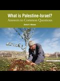 What Is Palestine-Israel?: Answers to Common Questions