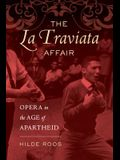 The La Traviata Affair, 20: Opera in the Age of Apartheid