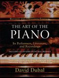 The Art of the Piano: Its Performers, Literature, and Recordings Revised