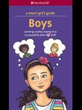 A Smart Girl's Guide: Boys: Surviving Crushes, Staying True to Yourself, and Other Love Stuff