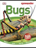 Eye Wonder: Bugs: Open Your Eyes to a World of Discovery