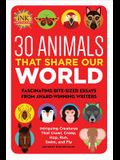 30 Animals That Share Our World: Fascinating Bite-Sized Essays from Award-Winning Writers--Intriguing Creatures That Crawl, Creep, Hop, Run, Swim, and