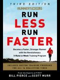 Runner's World Run Less Run Faster: Become a Faster, Stronger Runner with the Revolutionary 3-Runs-A-Week Training Program