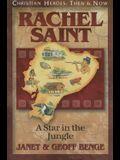 Rachel Saint: A Star in the Jungle