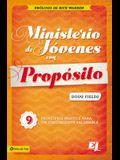 Ministerio de Jóvenes Con Propósito: 9 Principios Básicos Para Un Crecimiento Saludable