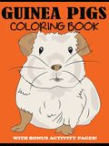 Guinea Pigs Coloring Book: Cute Coloring Book for Kids with Bonus Activity Pages